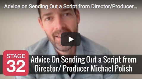 Advice on Sending Out a Script from DirectorProducer Michael Polish