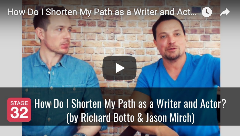 How Do I Shorten My Path as a Writer and Actor by Richard Botto  Jason Mirch
