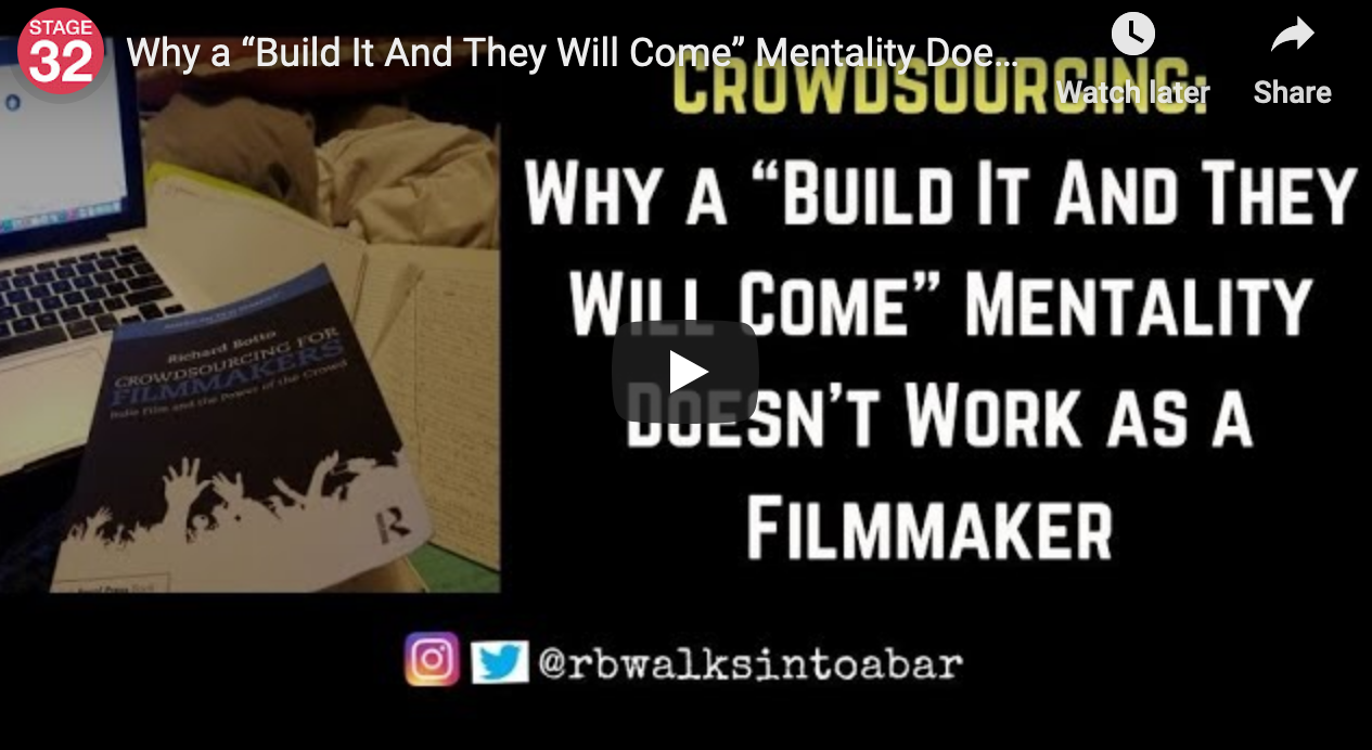 Why a Build It And They Will Come Mentality Doesnt Work as a Filmmaker