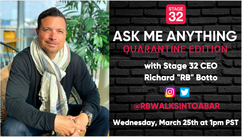 Free Online Ask Me Anything with Stage 32 CEO Richard RB Botto Quarantine Edition