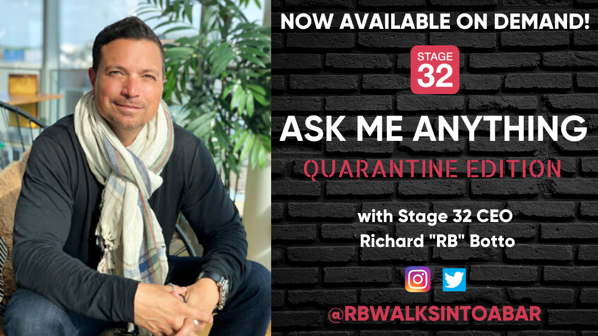 Ask Me Anything Quarantine Edition Featuring Stage 32 CEO Richard RB Botto Now Available On Demand