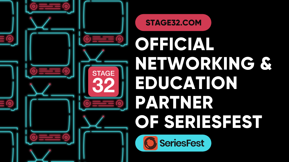 SPECIAL ANNOUNCEMENT Stage 32 and SeriesFest Partner for the 2020 Virtual Festival