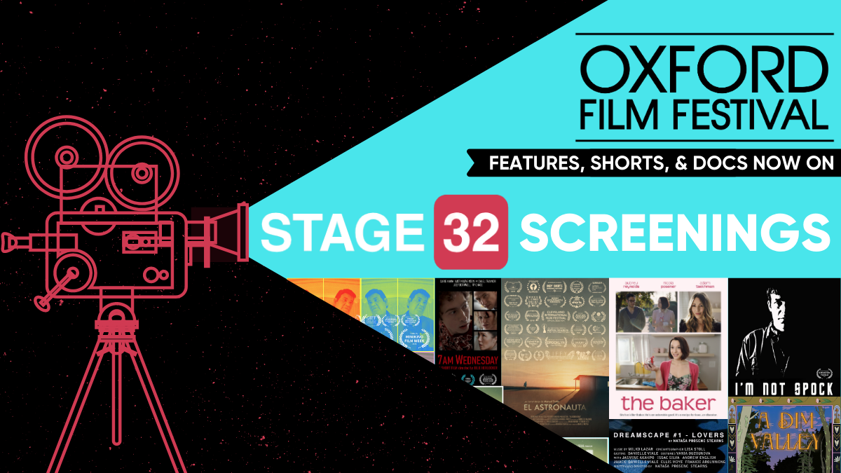 Now Showing Oxford Film Festival Features Shorts  Docs on Stage 32 Screenings