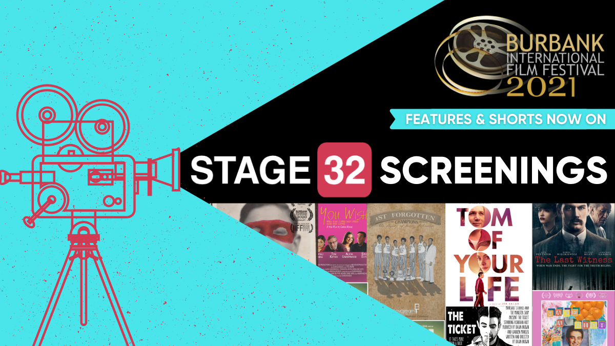 Now Showing Burbank International Film Festival Features  Shorts on Stage 32 Screenings