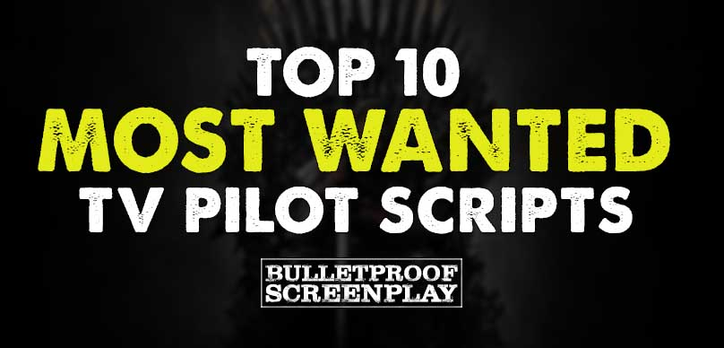 The Ten Most Wanted TV Pilot Scripts Availabe for Download